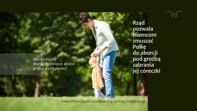 Rząd pozwala Niemcom zmuszać Polkę do aborcji